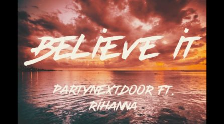 PARTYNEXTDOOR & Rihanna – BELIEVE IT (Official Audio)